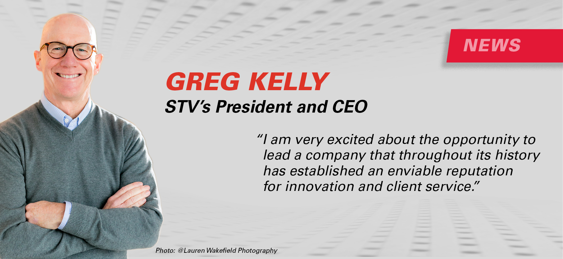 Greg Kelly, new STV President and CEO